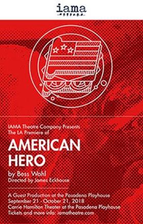 Bess Wohl's AMERICAN HERO Gets LA Premiere at Pasadena Playhouse