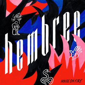 Hembree Reveal Video For Newest Single ALMOST, Debut Album HOUSE ON FIRE Out 4/26