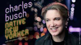 Nite Spot Night Series to Feature Charles Busch In NATIVE NEW YORKER