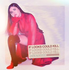 Lauren Aquilina Releases New Single 'If Looks Could Kill'