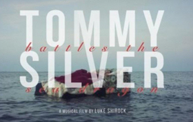 Brooklyn Film Festival Premiere's Musical Feature Film TOMMY BATTLES THE SILVER SEA DRAGON Saturday, June 2nd