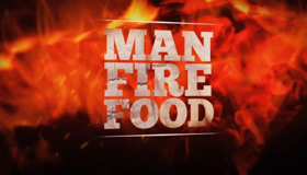 The Cooking Channel Heats Up With A New Season of MAN FIRE FOOD Premiering May 30