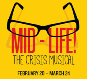 Mid-Life...The Crisis Musical  Opens Feb 20 at Alhambra Theatre