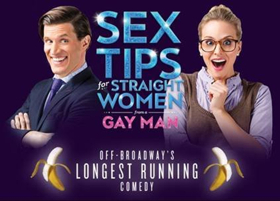SEX TIPS FOR STRAIGHT WOMEN FROM A GAY MAN Sets Final Off-Broadway Performance