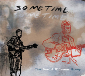 David Ullmann Reinvents His Own Music With the Benefit of Vibrant Hindsight on SOMETIME