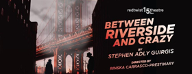 BETWEEN RIVERSIDE AND CRAZY Comes to Redtwist Theatre