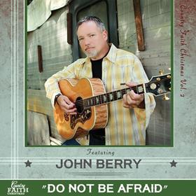 Grammy Award Winner John Berry Included On COUNTRY FAITH CHRISTMAS VOL. 2