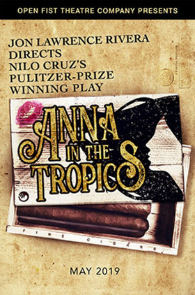 Jon Lawrence Rivera Direct's Open Fist Theatre Co's ANNA IN THE TROPICS