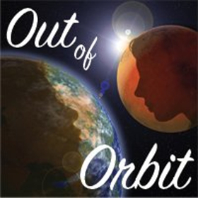 Williamston Theater Presents The World Premiere Of OUT OF ORBIT