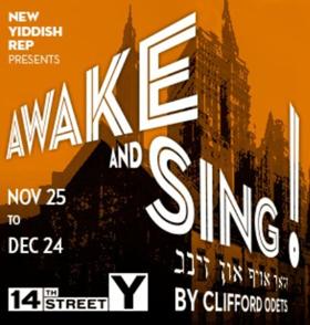 Performances Begin Saturday For AWAKE AND SING!