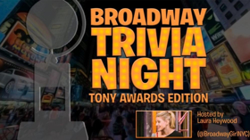 Kick Off Tony's Weekend with TONY'S TRIVIA NIGHT At Feinstein's/54 Below