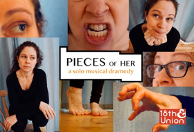18th and Union Presents One-Woman Show PIECES OF HER