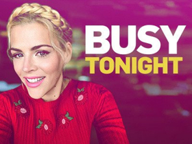 Scoop: Upcoming Guests on BUSY TONIGHT, 2/11-2/14