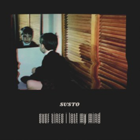 Susto Releases New LP EVER SINCE I LOST MY MIND Today