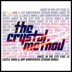 The Crystal Method Releases GHOST IN THE CITY (Otosan Remix) Out Now