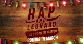 HAP AND LEONARD: THE TWO-BEAR MAMBO Returns to Sundance TV, Today
