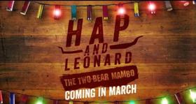 HAP AND LEONARD: THE TWO-BEAR MAMBO Returns to Sundance TV, Today