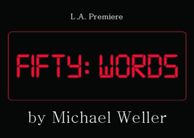 Los Angeles Premiere Of FIFTY WORDS By Michael Weller Opens March 1st At Lounge Theatre