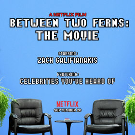 Netflix Announces BETWEEN TWO FERNS: THE MOVIE