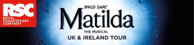 Child Casting Announced For The UK and Ireland Tour Of MATILDA