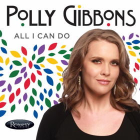Resonance Records Presents Polly Gibbons 'All I Can Do'