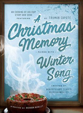 A CHRISTMAS MEMORY & WINTER SONG at The Armory this Holiday Season