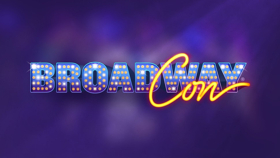 BroadwayCon Will Return January 24-26, 2020 - First Guests and Ticket Sale Dates Announced!
