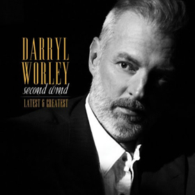 Darryl Worley Announces First Album in Nearly a Decade SECOND WIND:LATEST & GREATEST