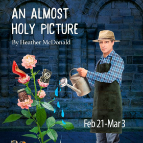 Pacific Theatre Presents AN ALMOST HOLY PICTURE