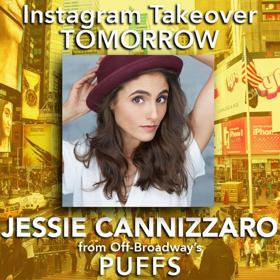 PUFFS's Jessie Cannizzaro Will Take Over Instagram Tomorrow!