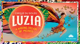 Pre-sale: Book Tickets Now For Cirque du Soleil's LUZIA