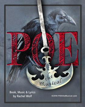 World Premiere Staged Readings of POE the musical directed by Rachel Wolf, with music and libretto by Rachel Wolf.