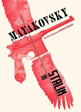Padua Playwrights Presents MAYAKOVSKY AND STALIN