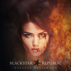 Blackstar Republic Release Video For Single NUCLEAR HOLLYWOOD