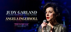 Angela Ingersoll Stars In JUDY GARLAND: COME RAIN OR COME SHINE