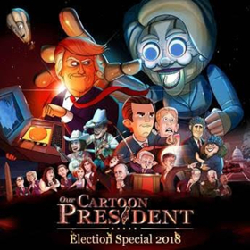 OUR CARTOON PRESIDENT to Air an Election Special