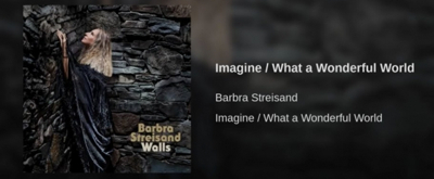 VIDEO: Barbra Streisand Releases 'Imagine/What A Wonderful World' From Upcoming Album 'Walls'