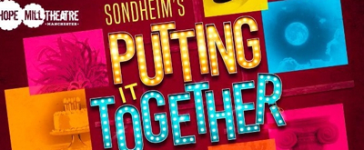 EXCLUSIVE VIDEO: FIrst Look at Hope Mill Theatre's PUTTING IT TOGETHER