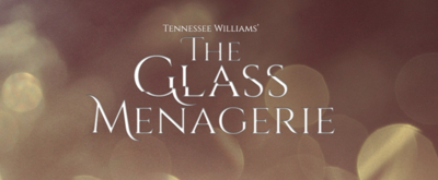 THE GLASS MENAGERIE Comes to Theatre Tallahassee!