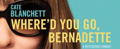 VIDEO: Watch the New Trailer for WHERE'D YOU GO, BERNADETTE Starring Cate Blanchett