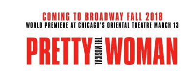 Want the Fairy Tale? Get Tickets to PRETTY WOMAN in Chicago and New York This Friday