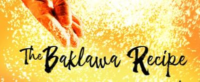 THE BAKLAWA RECIPE Opens At Centaur Theatre