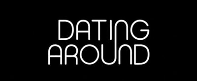 VIDEO: Netflix Releases Trailer for First Original Dating Show, DATING AROUND