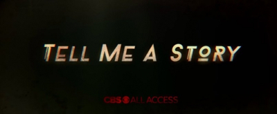 VIDEO: CBS All Access Releases the Trailer for TELL ME A STORY
