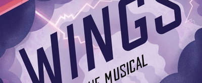 BWW Feature: WINGS: THE MUSICAL at Firehouse Theatre