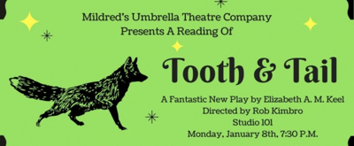 Mildred's Umbrella to Stage World Premiere Reading of Elizabeth A.M. Keel's TOOTH AND TAIL