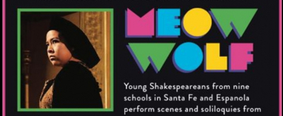 BWW Feature: YOUTH SHAKESPEARE FESTIVAL at Meow Wolf