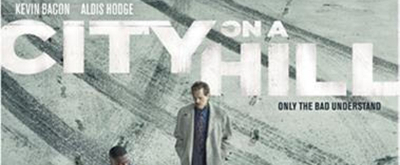 VIDEO: Showtime Releases the Trailer for CITYON A HILL