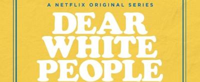 Netflix Renews DEAR WHITE PEOPLE For Third Season