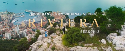 VIDEO: Sundance Now Releases Season Two Trailer for RIVIERA